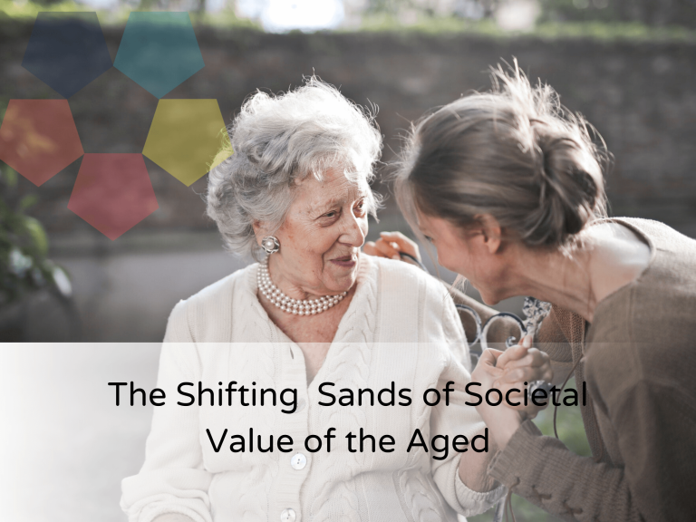 The Shifting Sands of Societal Value of the Aged